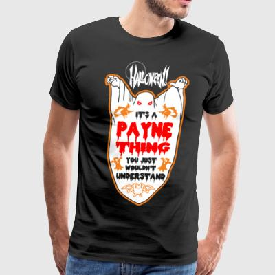 It's Payne Thing You Just Wouldn't Understand - Men's Premium T-Shirt