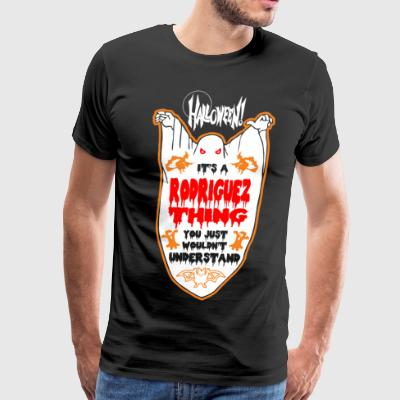 It's Rodriguez Thing You Just Wouldn't Understand - Men's Premium T-Shirt