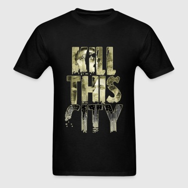 Kill This City T-Shirt (Matt/John/Skyscrapers) - Men's T-Shirt