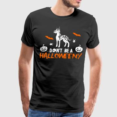 Dont be a Halloweeny Great Dane - Men's Premium T-Shirt