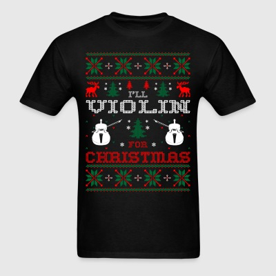 I Will Violin For Christmas Ugly Sweater Tshirt T-Shirts - Men's T-Shirt