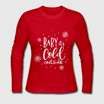 Baby It's Cold Outside - Women's Long Sleeve Jersey T-Shirt