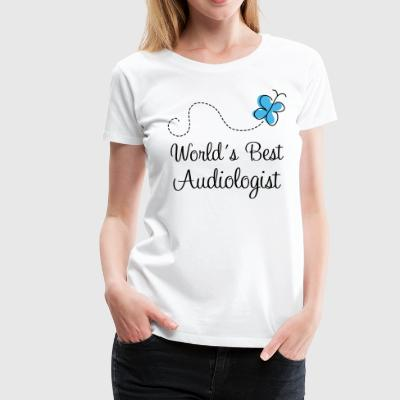 Audiologist Appreciation Gift T-Shirts - Women's Premium T-Shirt