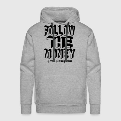 Follow The Money Trump Russia Men's Long Sleeve - Men's Premium Hoodie