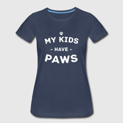 My Kids Have Paws T-Shirts - Women's Premium T-Shirt