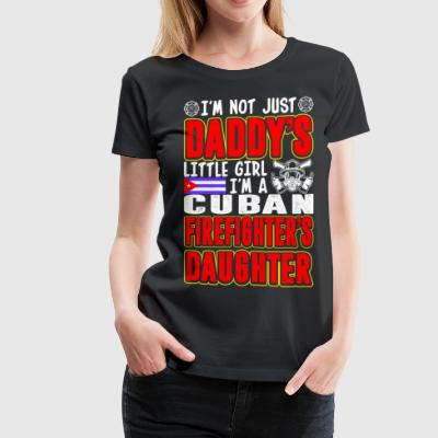 Im A Cuban Firefighters Daughter T-Shirts - Women's Premium T-Shirt
