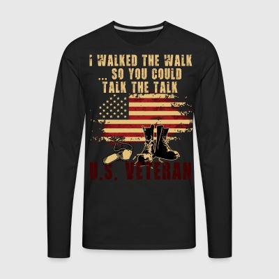 I walked the walk...so you could talk the talk. - Men's Premium Long Sleeve T-Shirt