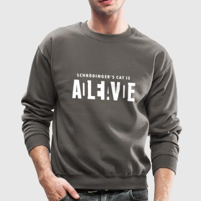 shcroedingers_cat_is_dead_alive Long Sleeve Shirts - Crewneck Sweatshirt