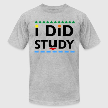 I Did Study T-Shirts - Men's T-Shirt by American Apparel