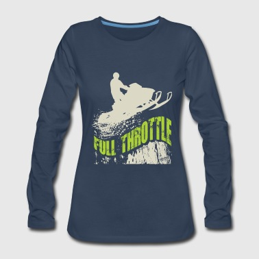 Snowmobile Full Throttle Long Sleeve Shirts - Women's Premium Long Sleeve T-Shirt