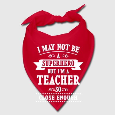 Not a Superhero but a Teacher close enough Caps - Bandana