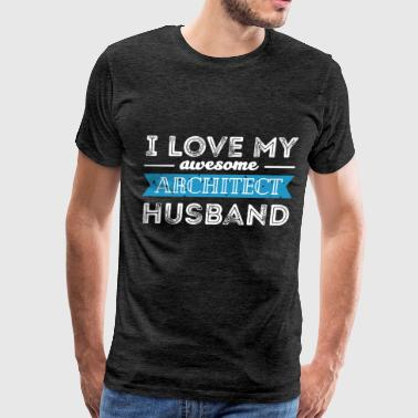 Architect husband  - I love my awesome Architect h - Men's Premium T-Shirt