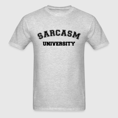 Sarcasm University - Men's T-Shirt