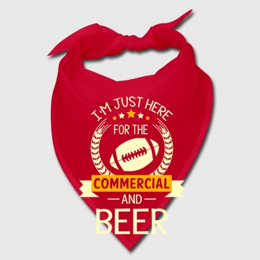 Just here for the Commercial and Beer - Football Caps - Bandana
