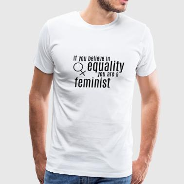 Equality and Feminism - Men's Premium T-Shirt