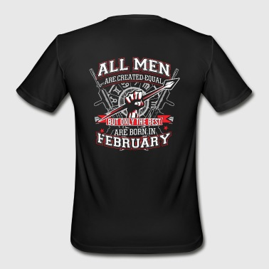 But Only the best are born in February - Men's Moisture Wicking Performance T-Shirt