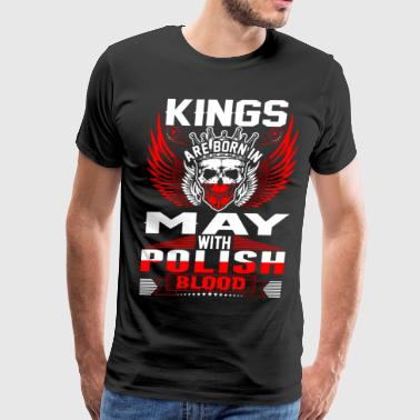 Kings Are Born In May With Polish Blood T-Shirts - Men's Premium T-Shirt
