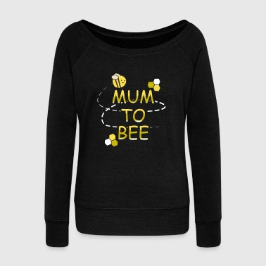 Mum To Bee Mother To be Pregnant T Shirt Gift Long Sleeve Shirts - Women's Wideneck Sweatshirt