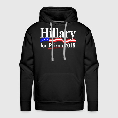 Hillary for prison 2018 - Men's Premium Hoodie