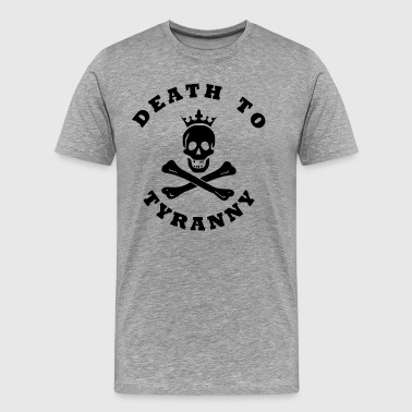 Death to Tyranny - Men's Premium T-Shirt