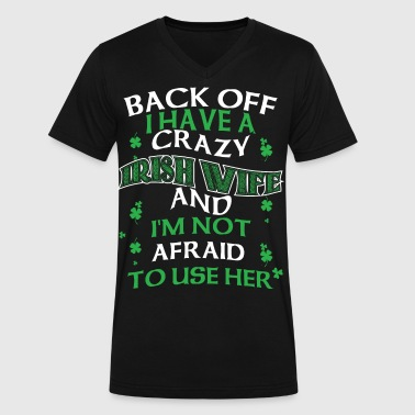 Back off I have a crazy Irish Wife and I'm - Men's V-Neck T-Shirt by Canvas