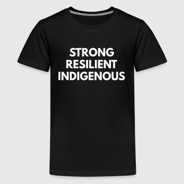 Strong Resilient Indigenous [mp] - Kids' Premium T-Shirt