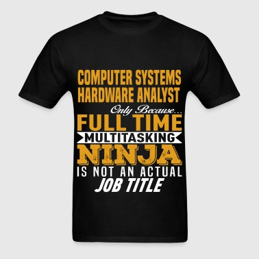 Computer Systems Hardware Analyst - Men's T-Shirt