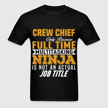 Crew Chief - Men's T-Shirt