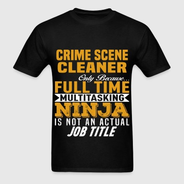 Crime Scene Cleaner - Men's T-Shirt