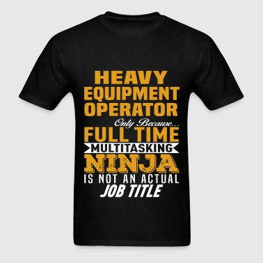 Heavy Equipment Operator - Men's T-Shirt