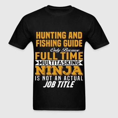 Hunting And Fishing Guide - Men's T-Shirt