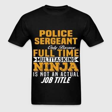 Police Sergeant - Men's T-Shirt