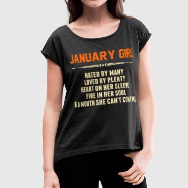 January Girl Hated By Many T-Shirts - Women's Roll Cuff T-Shirt
