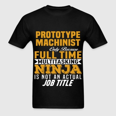 Prototype Machinist - Men's T-Shirt