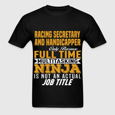 Racing Secretary And Handicapper - Men's T-Shirt