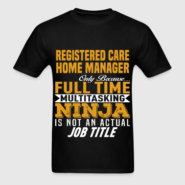Registered Care Home Manager - Men's T-Shirt