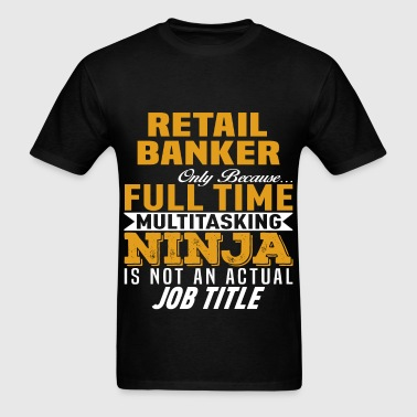Retail Banker - Men's T-Shirt