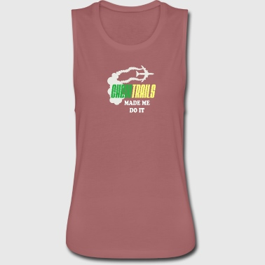 Chemtrails made me do it 2 - Women's Flowy Muscle Tank by Bella