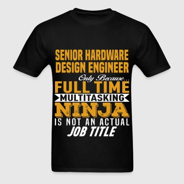 Senior Hardware Design Engineer - Men's T-Shirt
