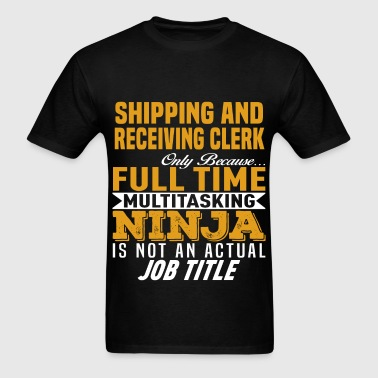 Shipping and Receiving Clerk - Men's T-Shirt