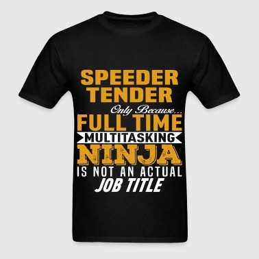 Speeder Tender - Men's T-Shirt