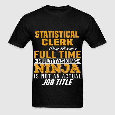 Statistical Clerk - Men's T-Shirt