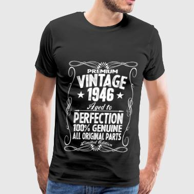Premium Vintage 1946 Aged To Perfection 100% Genui T-Shirts - Men's Premium T-Shirt