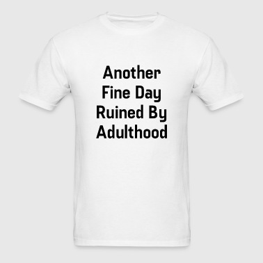 Another Fine Day - Men's T-Shirt