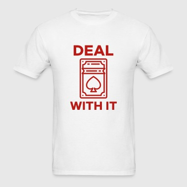 Deal With It - Men's T-Shirt