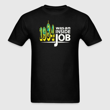 1984 Was an inside job - Men's T-Shirt