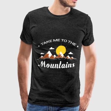 Mountain  - Take me to the mountains - Men's Premium T-Shirt