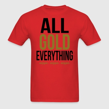 All GOLD everything.  - Men's T-Shirt