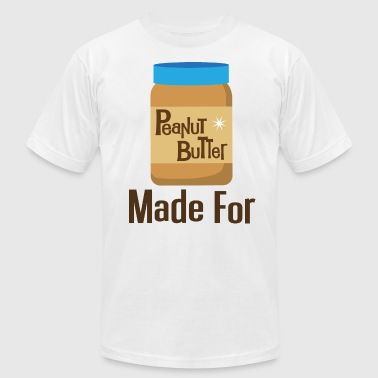 Made For Each Other Couples (Peanut Butter) T-shir - Men's Fine Jersey T-Shirt