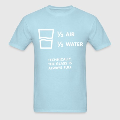 Half full or half empty? - Men's T-Shirt